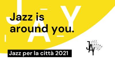 JAZZ PER LA CITTA' 2021